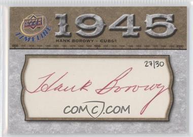 2008 Upper Deck Timeline - Timelines Cut Signatures #TCS-HK - Hank Borowy /30