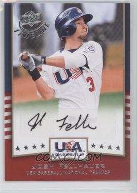 2008 Upper Deck Timeline - USA Baseball Signatures #USA-JF - Josh Fellhauer