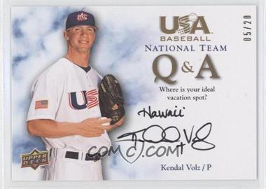 2008 Upper Deck USA Baseball Teams Box Set - [???] #QA-KV.1 - Kendal Volz (Vacation Spot) /20
