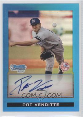 2009 Bowman - Chrome Prospects - Blue Refractor #BCP94 - Pat Venditte /150