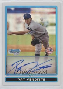 2009 Bowman - Chrome Prospects - Refractors #BCP94 - Pat Venditte /500