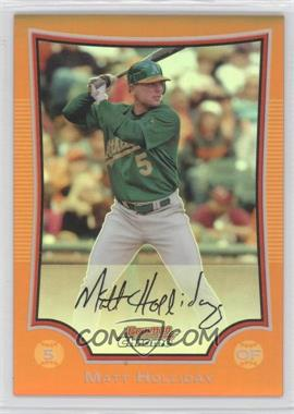 2009 Bowman Chrome - [Base] - Orange Refractor #148 - Matt Holliday /25