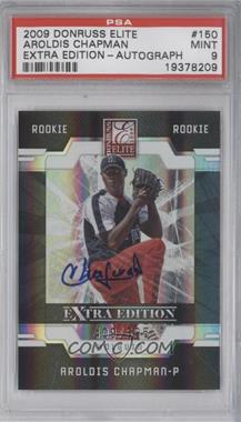 2009 Donruss Elite Extra Edition - [Base] #150 - Aroldis Chapman /695 [PSA 9]