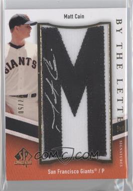 2009 SP Authentic - By the Letter Signatures #BTL-MC - Matt Cain /50