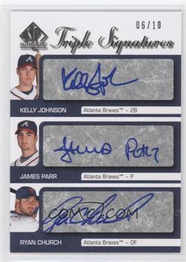 2009 SP Authentic - Triple Signatures #SST-ATL - James Parr, Ryan Church, Kelly Johnson /10