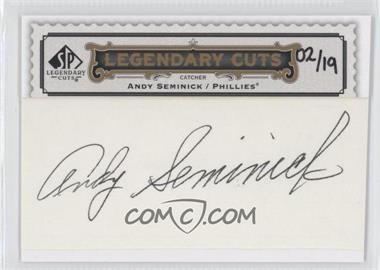 2009 SP Legendary Cuts - Legendary Cuts #LC-104 - Andy Seminick /19