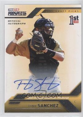 2009 TRISTAR Prospects Plus - [Base] - Autographs [Autographed] #4 - Tony Sanchez /199