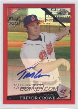 2009 Topps Chrome - [Base] - Red Refractor #222 - Trevor Crowe /25