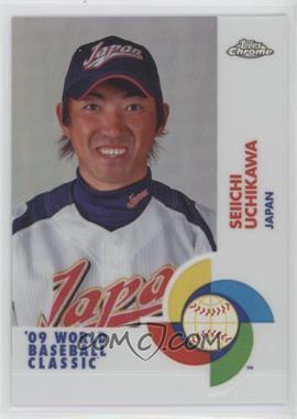 2009 Topps Chrome - World Baseball Classic - Refractor #W66 - Seiichi Uchikawa /500