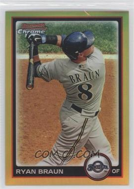 2010 Bowman Chrome - [Base] - Gold Refractor #1 - Ryan Braun /50