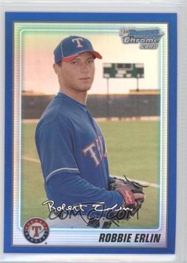 2010 Bowman Chrome - Prospects - Blue Refractor #BCP219 - Robbie Erlin /150