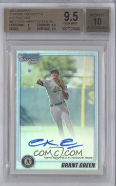 2010 Bowman Chrome - Prospects - Refractor Autographs [Autographed] #BCP106 - Grant Green /500 [BGS 9.5 GEM MINT]