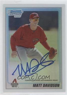 2010 Bowman Chrome - Prospects - Refractor Autographs [Autographed] #BCP210 - Matt Davidson /500