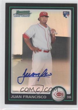 2010 Bowman Chrome - Rookie Autographs - Refractor #215 - Juan Francisco /500