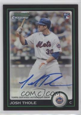 2010 Bowman Chrome - Rookie Autographs - Refractor #219 - Josh Thole /500