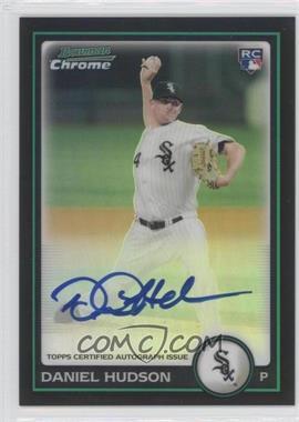 2010 Bowman Chrome - Rookie Autographs - Refractor #220 - Daniel Hudson /500