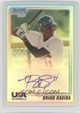 2010 Bowman Chrome - USA Stars - Refractors Autographs [Autographed] #USA-BR - Brian Ragira /199
