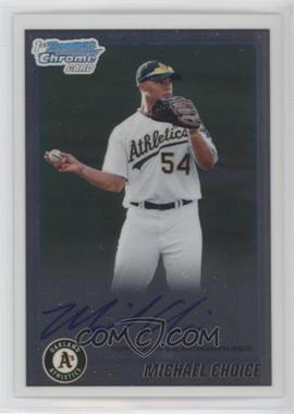 2010 Bowman Draft Picks & Prospects - Chrome Prospects Certified Autographs - [Autographed] #BDPP61 - Michael Choice