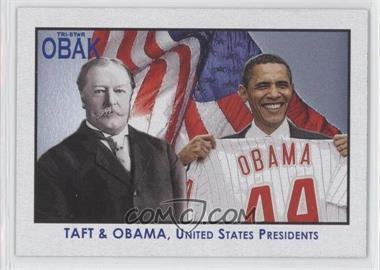 2010 TRISTAR Obak - [Base] #120 - William Taft, Barack Obama