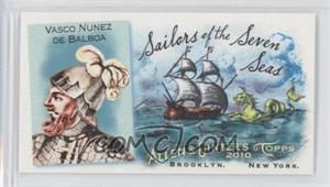 2010 Topps Allen & Ginter's - Sailors of the Seven Seas Minis #SSS4 - Vasco Nunez De Balboa