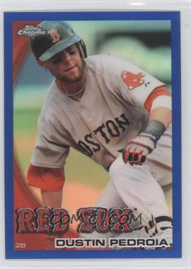 2010 Topps Chrome - [Base] - Blue Refractor #109 - Dustin Pedroia /199