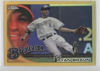 2010 Topps Chrome - [Base] - Gold Refractor #137 - Ryan Braun /50