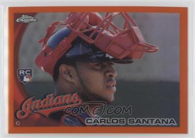 2010 Topps Chrome - [Base] - Orange Refractor #198 - Carlos Santana