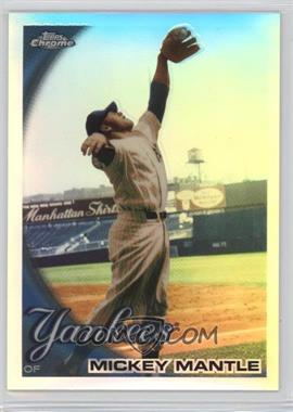 2010 Topps Chrome - [Base] - Refractor #7 - Mickey Mantle