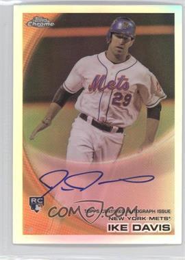 2010 Topps Chrome - [Base] - Rookie Autographs Refractor #184 - Ike Davis /499