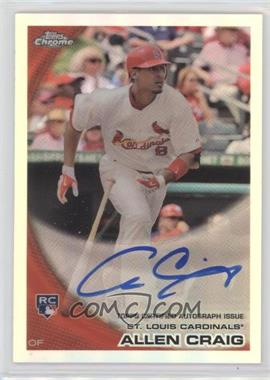 2010 Topps Chrome - [Base] - Rookie Autographs Refractor #199 - Allen Craig /499