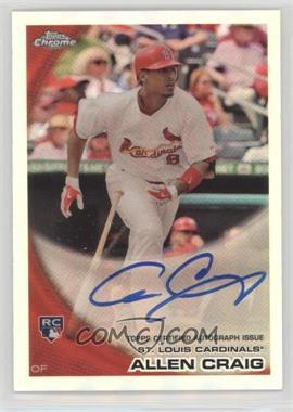 2010 Topps Chrome - [Base] - Rookie Autographs Refractor #199 - Allen Craig /499