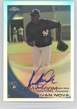 2010 Topps Chrome - [Base] - Rookie Autographs Refractor #214 - Ivan Nova /499