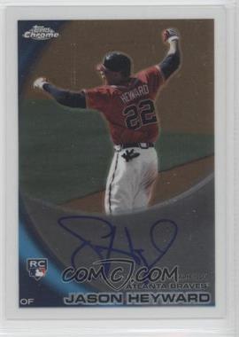 2010 Topps Chrome - [Base] - Rookie Autographs #174 - Jason Heyward