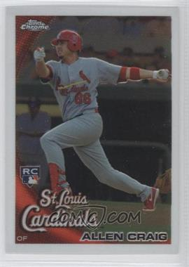 2010 Topps Chrome - [Base] #199 - Allen Craig