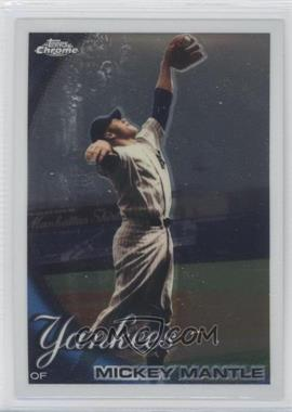 2010 Topps Chrome - [Base] #7 - Mickey Mantle