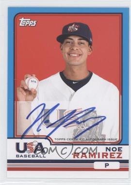 2010 Topps Chrome - Team USA Autographs #USA-17 - Noe Ramirez