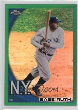 2010 Topps Chrome - Wrapper Redemption [Base] - Green Refractor #222 - Babe Ruth /599
