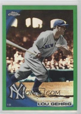 2010 Topps Chrome - Wrapper Redemption [Base] - Green Refractor #223 - Lou Gehrig /599