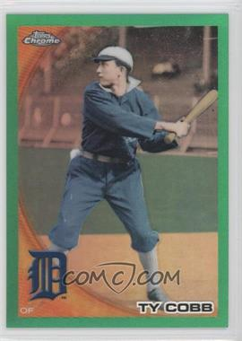 2010 Topps Chrome - Wrapper Redemption [Base] - Green Refractor #225 - Ty Cobb /599