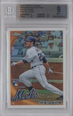 2010 Topps Chrome - Wrapper Redemption [Base] - Refractor #184 - Ike Davis [BGS 9]