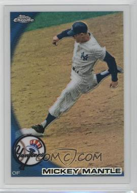 2010 Topps Chrome - Wrapper Redemption [Base] - Refractor #226 - Mickey Mantle