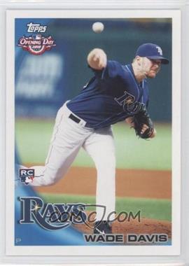2010 Topps Opening Day - [Base] #211 - Wade Davis