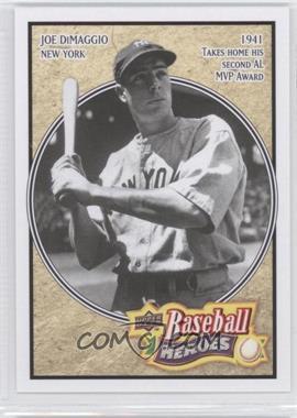 2010 Upper Deck - Baseball Heroes Joe DiMaggio. #BH-4 - Joe DiMaggio