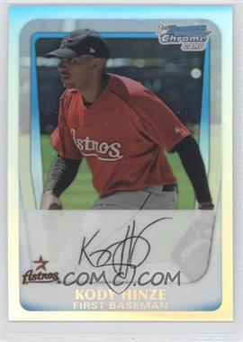 2011 Bowman - Chrome Prospects - Refractor #BCP16 - Kody Hinze /799