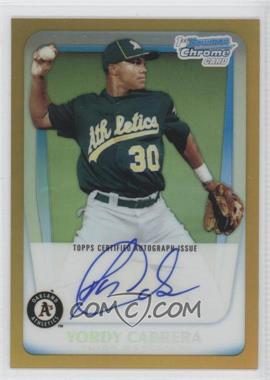 2011 Bowman - Chrome Prospects Autograph - Gold Refractor #BCP97 - Yordy Cabrera /50