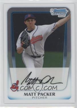 2011 Bowman - Chrome Prospects #BCP151 - Matt Packer