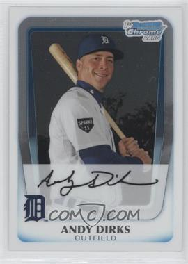 2011 Bowman - Chrome Prospects #BCP216 - Andy Dirks