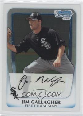 2011 Bowman - Chrome Prospects #BCP74 - Jim Gallagher