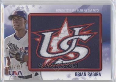 2011 Bowman - Replica 2010 USA Baseball Patch #USA-15 - Brian Ragira /25