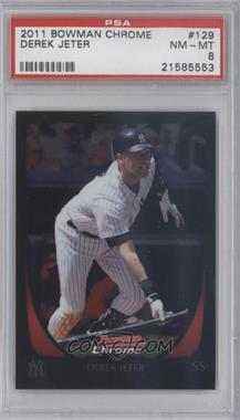 2011 Bowman Chrome - [Base] #129 - Derek Jeter [PSA 8]